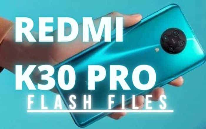 Xiaomi Redmi K30 Pro Flash File Download